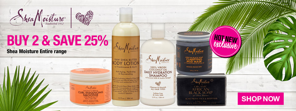 HOT NEW EXCLUSIVE BUY 2 & SAVE 25% SHEA MOISTURE ENTIRE RANGE