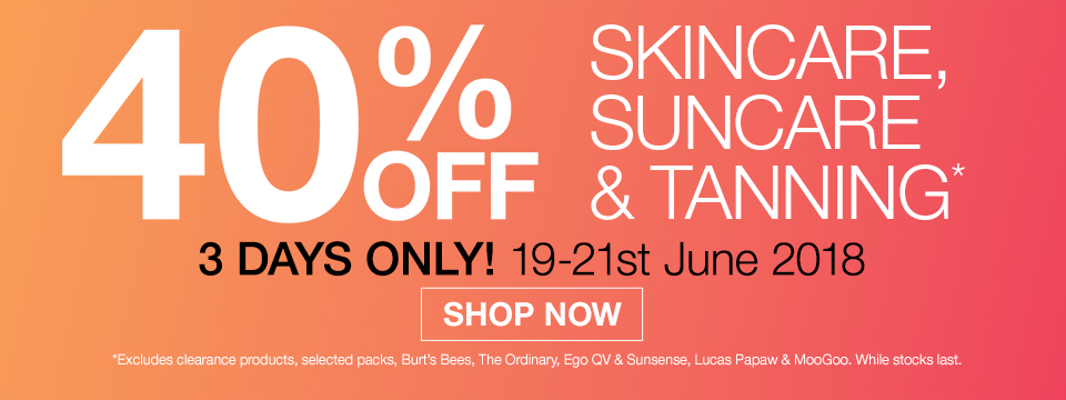 40% OFF SKINCARE, SUNCARE & TANNING. 3 DAYS ONLY