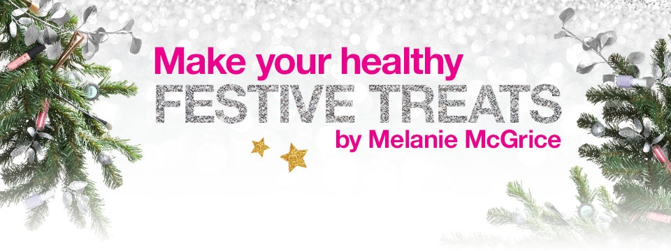 Make your healthy festive treats with Melanie McGrice
