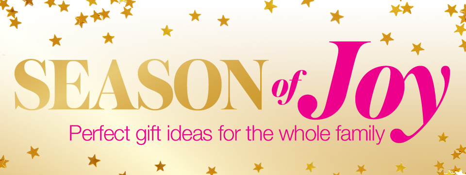 Season Of Joy, Perfect Gifts Ideas for the Whole Family.