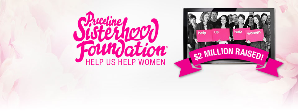 Priceline Sisterhood Foundation - Thanks for raising more than $2 Million!