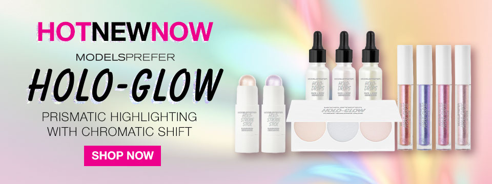 Models Prefer HOT NEW NOW Holo Glow range SHOP NOW