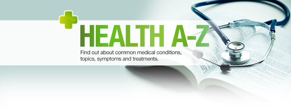 Health A-Z: Find information about common medical topics